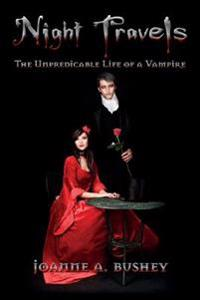 Night Travels: The Unpredicable Life of a Vampire