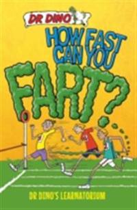 How Fast Can You Fart? And Other Weird, Gross and Disgusting Facts