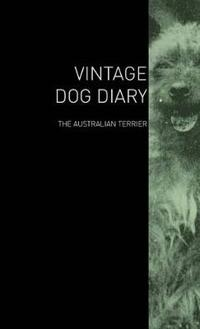 The Vintage Dog Diary - The Australian Terrier