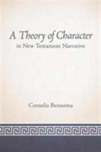 Theory of Character in New Testament Narrative
