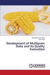 Development of Multigrain Dalia and Its Quality Evaluation