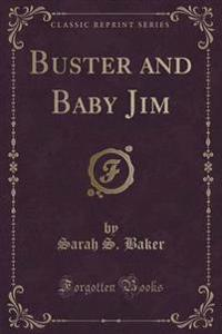 Buster and Baby Jim (Classic Reprint)