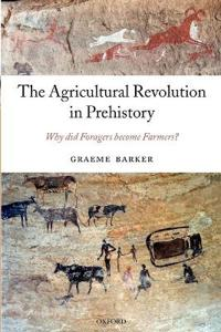 The Agricultural Revolution in Prehistory