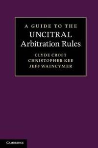 Guide to the UNCITRAL Arbitration Rules