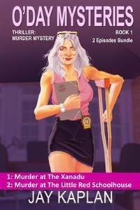 Thriller: Murder Mystery Book 1: Episode 1: Murder at the Xanadu, Episode 2: Murder at the Little Red Schoolhouse