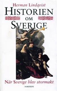 Historien om Sverige. När Sverige blev stormakt