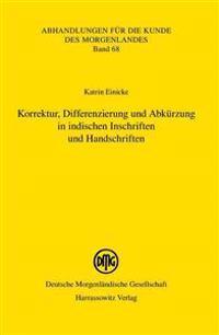 Korrektur, Differenzierung Und Abkurzung in Indischen Inschriften Und Handschriften