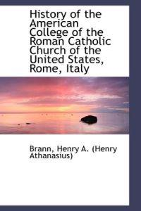 History of the American College of the Roman Catholic Church of the United States, Rome, Italy