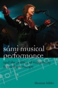 Sami Musical Performance and the Politics of Indigeneity in Northern Europe