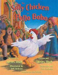The Silly Chicken/El Pollo Bobo