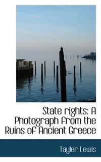 State Rights: A Photograph from the Ruins of Ancient Greece