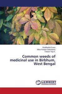 Common Weeds of Medicinal Use in Birbhum, West Bengal