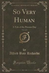 So Very Human, Vol. 3 of 3