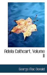 Adela Cathcart, Volume II