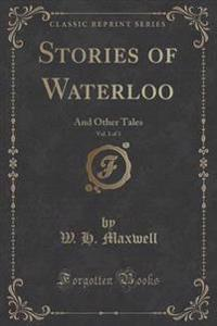 Stories of Waterloo, Vol. 1 of 3