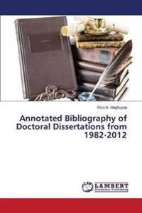 Annotated Bibliography of Doctoral Dissertations from 1982-2012