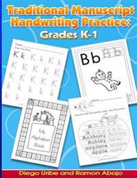 Traditional Manuscript Handwriting Practice: Grades K-1