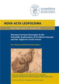 Russian-German Synergies in the Scientific Exploration of Northern Eurasia and the Adjacent Arctic Ocean
