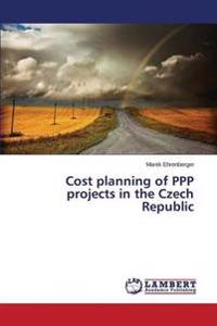 Cost Planning of PPP Projects in the Czech Republic