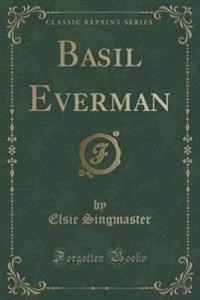 Basil Everman (Classic Reprint)