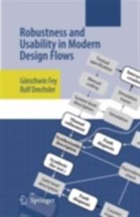 Robustness and Usability in Modern Design Flows