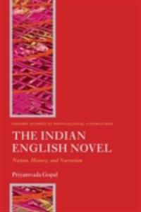 Indian English Novel: Nation, History, and Narration
