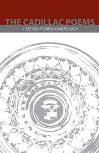 The Cadillac Poems of Steven Forris Kimbrough