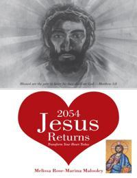 2054 Jesus Returns: Transform Your Heart Today