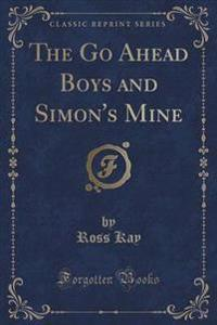 The Go Ahead Boys and Simon's Mine (Classic Reprint)
