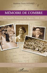 Memoire de l'ombre - une famille francaise en algerie 1868-1