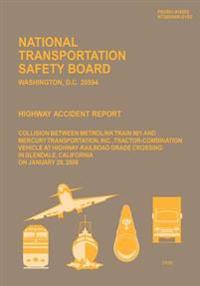 Highway Accident Report: Collision Between Metrolink Train 910 and Mercury Transportation, Inc., Tractor-Combination Vehicle at Highway-Railroa
