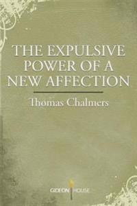 The Expulsive Power of a New Affection