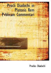 Procli Diadochi in Platonis Rem Pvblicam Commentari