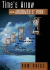Times Arrow and Archimedes Point: New Directions for the Physics of Time