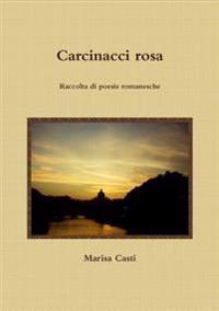 Carcinacci Rosa