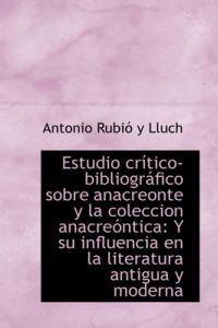 Estudio Cr Tico-Bibliogr Fico Sobre Anacreonte y La Coleccion Anacre Ntica