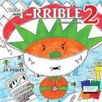 The Mini T-Rrible 2