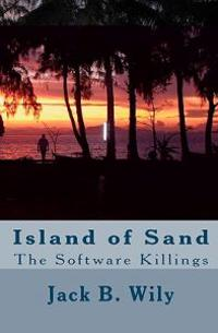 Island of Sand: The Software Killings