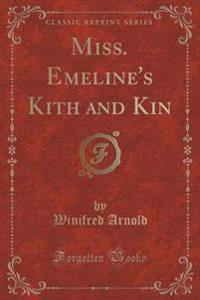 Miss. Emeline's Kith and Kin (Classic Reprint)