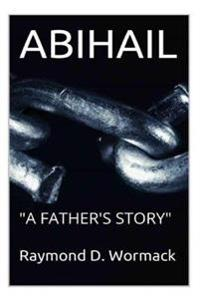 Abihail: A Father's Story