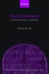French Dislocation: Interpretation, Syntax, Acquisition