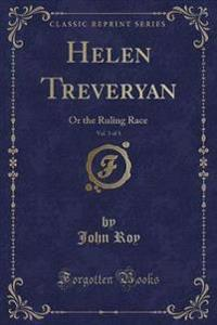 Helen Treveryan, Vol. 3 of 3