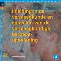 Inleiding in de Verpleegkunde En Aspecten Van de Verpleegkundige Beroepsuitoefening