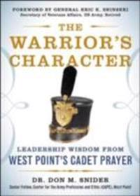 Warrior s Character: Leadership Wisdom From West Point s Cadet Prayer