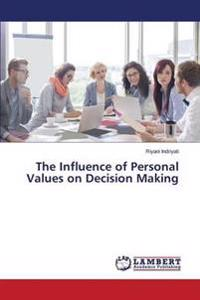 The Influence of Personal Values on Decision Making