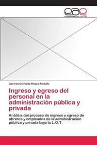 Ingreso y Egreso del Personal En La Administracion Publica y Privada