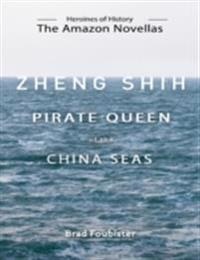 Zheng Shih - Pirate Queen of the China Seas - Ebook