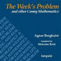 The Week's Problem: And Other Canny Mathematics