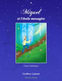Miguel et l'etoile messagere
