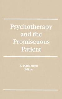 Psychotherapy and the Promiscuous Patient